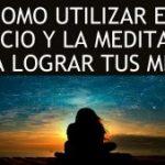 Como utilizar el silencio y la meditacion para lograr tus metas