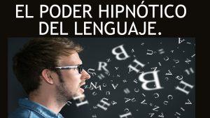 El poder hipnotico del lenguaje