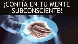 Confia en tu mente subconsciente