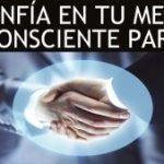Confia en tu mente subconsciente parte 3