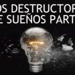 Los Destructores de Sueños